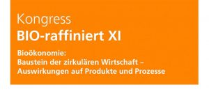 Kongress BIO-raffiniert XI 2021 in Oberhausen: Call for Papers